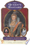 The Queen's Bastard Of Elizabeth I And Robin