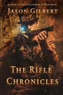 The Rifle Chronicles