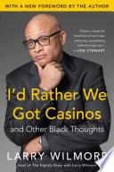 I d Rather We Got Casinos