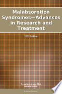 Malabsorption Syndromes   Advances in Research and Treatment  2012 Edition