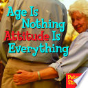 Age Is Nothing Attitude Is Everything : book should go on forever....