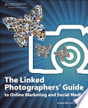The Linked Photographers' Guide to Online Marketing and Social Media