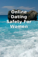 Online Dating Safety For Women