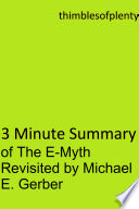 3 Minute Summary Of The E Myth Revisited By Michael E Gerber book