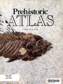Prehistoric Atlas