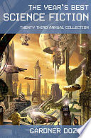The Year s Best Science Fiction  Twenty Third Annual Collection