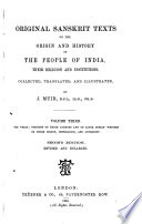 original sanskrit texts on the origin and history of the people of india their religion and institutions the vedas opinions of their authors and of later indian writers on their origin inspiration and authority 1868