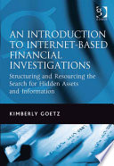 An Introduction to Internet Based Financial Investigations