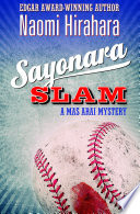 Sayonara Slam : baseball, wwii, and the complex history between japan...