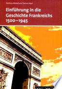 Einf  hrung in die franz  sische Geschichte 1500   1945