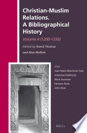Christian Muslim Relations A Bibliographical History Volume 4 1200 1350