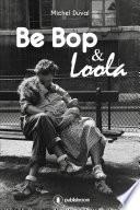 Be bop et Loola