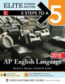 5 Steps to a 5  AP English Language 2018 Elite Student Edition