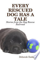 Every Rescued Dog Has a Tale