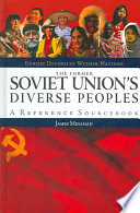 The Former Soviet Union s Diverse Peoples