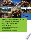 Review and Compendium of Environmental Policies and Laws in Bhutan