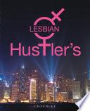 Lesbian Hustler   s