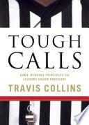 Tough Calls