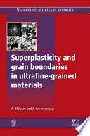 Superplasticity and Grain Boundaries in Ultrafine Grained Materials