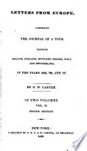 Letters From Europe Comprising The Journal Of A Tour Through Ireland England Scotland France Italy And Switzerland In The Years 1825 26 And 27 By N H Carter In Two Volumes