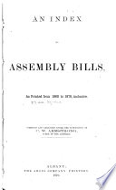 An Index to Assembly Bills as Printed from 1860 to 1870  Inclusive