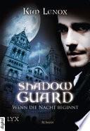 Shadow Guard   Wenn die Nacht beginnt