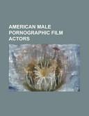 American Male Pornographic Film Actors