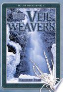 The Veil Weavers  Veil of Magic Book 3