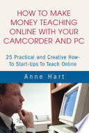 How to Make Money Teaching Online with Your Camcorder and Pc
