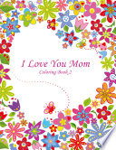 I Love You Mom Coloring Book 2