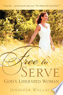 Free to Serve  God s Liberated Woman