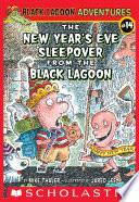 The New Year's Eve Sleepover from the Black Lagoon (Black Lagoon Adventures #14)