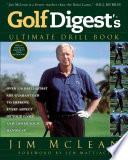 Golf Digest s Ultimate Drill Book