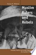 Muslim Rulers and Rebels
