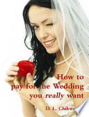 How to Pay for the Wedding You Really Want