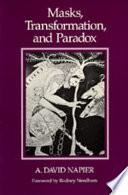 Masks  Transformation  and Paradox