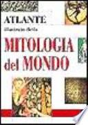 Atlante illustrato della mitologia del mondo