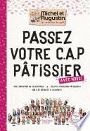 Passez votre CAP de P  tisserie avec Michel et Augustin