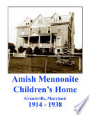 Amish Mennonite Children s Home  Grantsville  Maryland   1914 1938