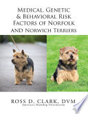 Medical Genetic Behavioral Risk Factors Of Norfolk And Norwich Terriers