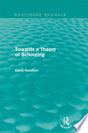 Towards a Theory of Schooling  Routledge Revivals
