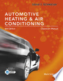 Today s Technician  Automotive Heating   Air Conditioning Classroom Manual and Shop Manual  Spiral bound Version
