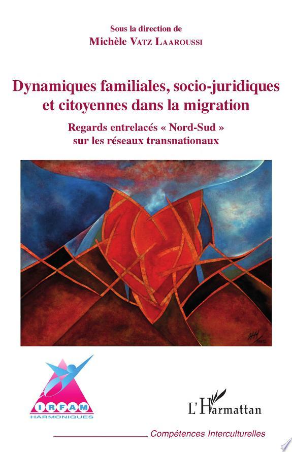 Dynamiques familiales, socio-juridiques et citoyennes dans la migration : regards entrelacés