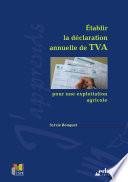 Etablir la Declaration de TVA pour une exploitation agricole