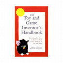 The Toy and Game Inventor s Handbook
