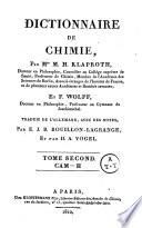 Dictionnaire de chimie  par Mrs M  H  Klaproth  docteur en philosophie      et F  Wolff      traduit de l allemand  avec des notes  par E  J  B  Bouillon Lagrange      et par H A  Vogel  Tome premier   quatrieme