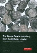 The Black Death Cemetery  East Smithfield  London