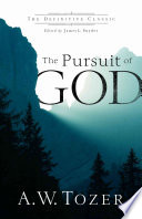 The Pursuit of God  The Definitive Classic