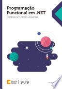 Programação funcional em .NET: Explore um novo universo