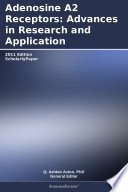 Adenosine A2 Receptors  Advances in Research and Application  2011 Edition